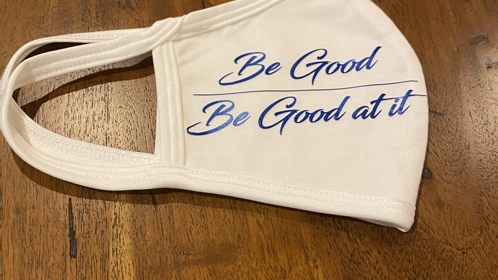 """Face Mask - """"Be Good or Be Good at it"""" White/Blue/Red"""