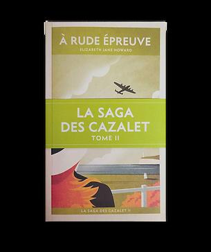 LA SAGA DES CAZALET T.II - À RUDE ÉPREUVE