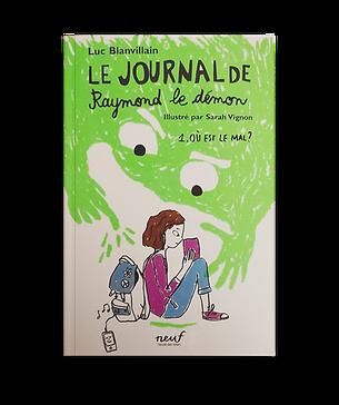 LE JOURNAL DE RAYMOND LE DEMON T.I - OU EST LE MAL ?