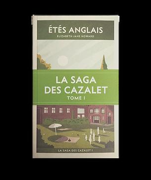 LA SAGA DES CAZALET T.I - ÉTÉS ANGLAIS