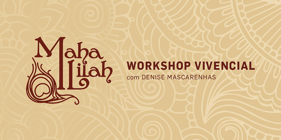 WORKSHOP VIVENCIAL MAHA LILAH SP