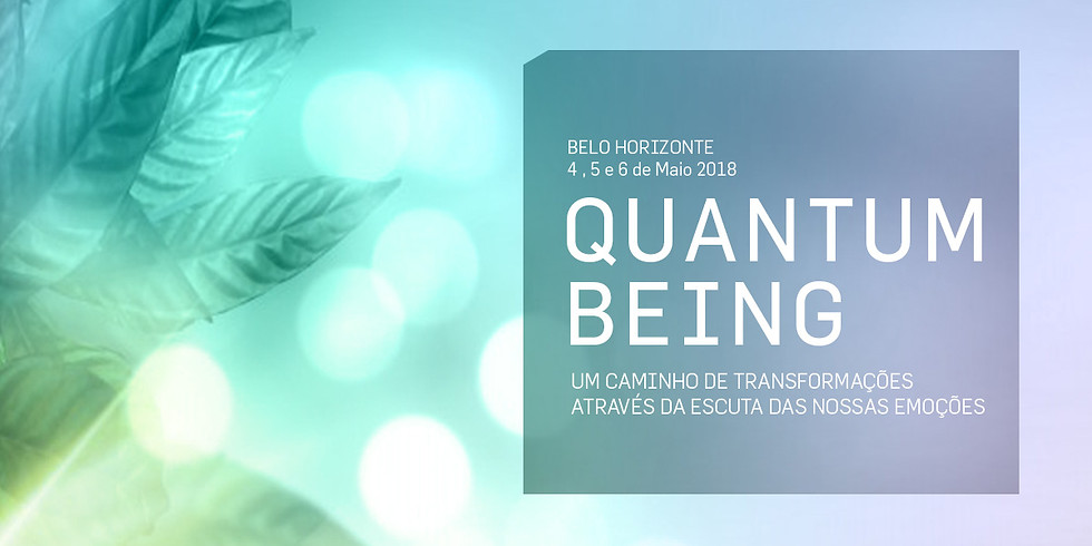 QUANTUM BEING / BELO HORIZONTE 2018