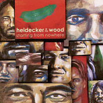 Heidecker & Wood - Starting From Nowhere