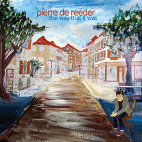 Pierre de Reeder - The Way That It Was