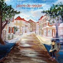 Pierre de Reeder - The Way That It Was