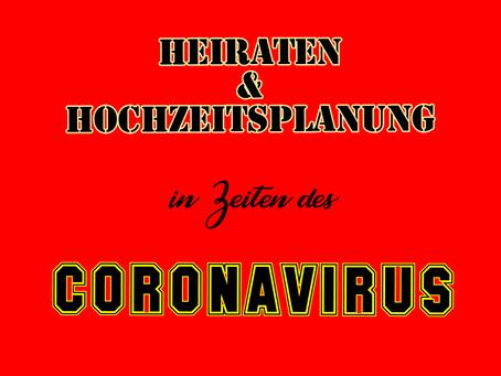 Heiraten & Hochzeitsplanung in Zeiten des Coronavirus