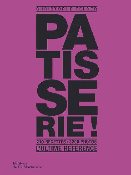 """Livre """"Pâtisserie L'Ultime Référence"""" de C. Felder"""