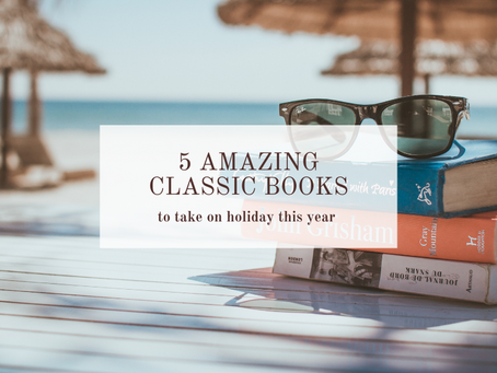 5 Amazing Classic Books To Take On Holiday With You This Year