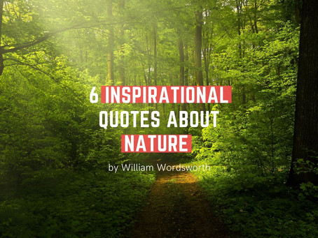6 Inspiring Quotes About Nature by William Wordsworth