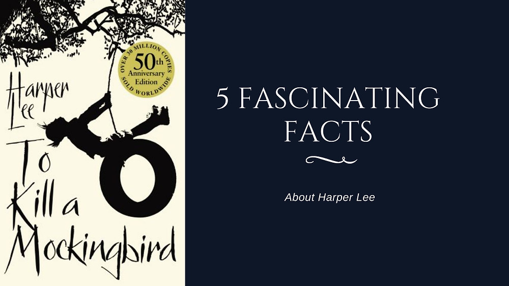 fascinating facts about Harper Lee