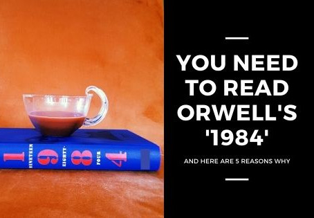5 Reasons You Need to Read Orwell's Dystopian Masterpiece '1984'