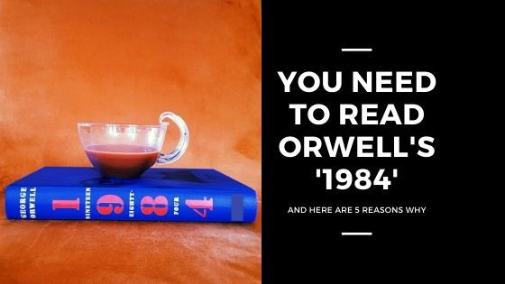 reasons to read 1984 by George Orwell