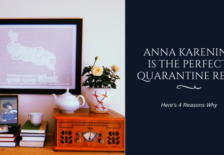 Anna Karenina Is The Perfect Quarantine Read. Here's Why.