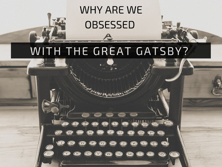 Why Are We So Obsessed With The Great Gatsby?