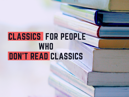 Classics For People Who Don't Read Classics