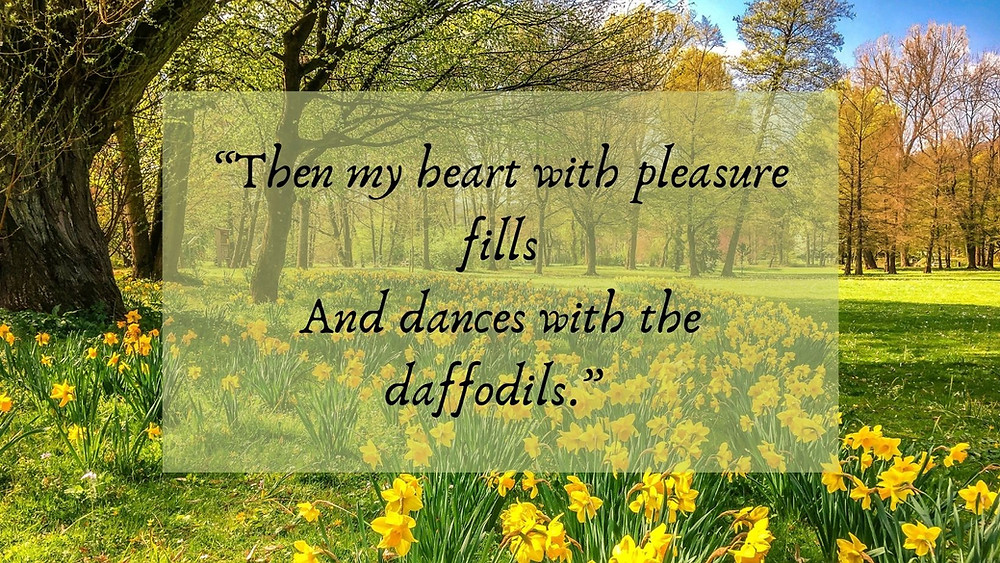 then my heart with pleasure fills and dances with the daffodils