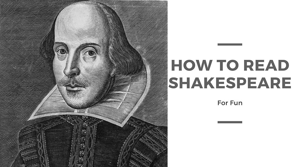 How to read Shakespeare for fun