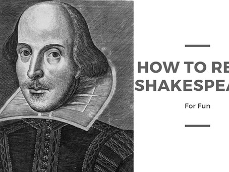 5 Tips On How To Read Shakespeare for Fun