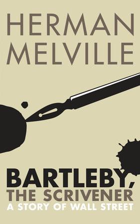 Bartleby, the Scrivener by Herman Melville