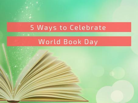 5 Ways to Celebrate World Book Day
