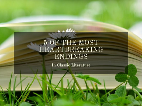 5 Of The Most Heartbreaking Endings in Classic Literature