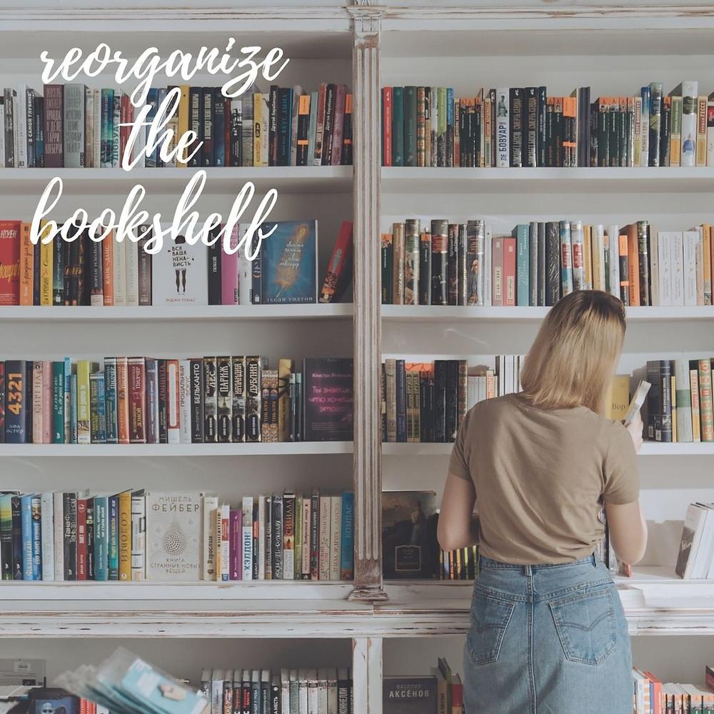 reorganize bookshelf, literary valentine