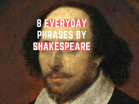 Everyday Shakespeare: 8 Phrases You Might Not Know Are From the Bard