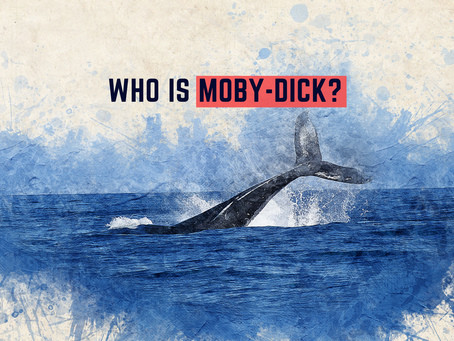 Who Is Moby-Dick and Why Are We Scared of Him?