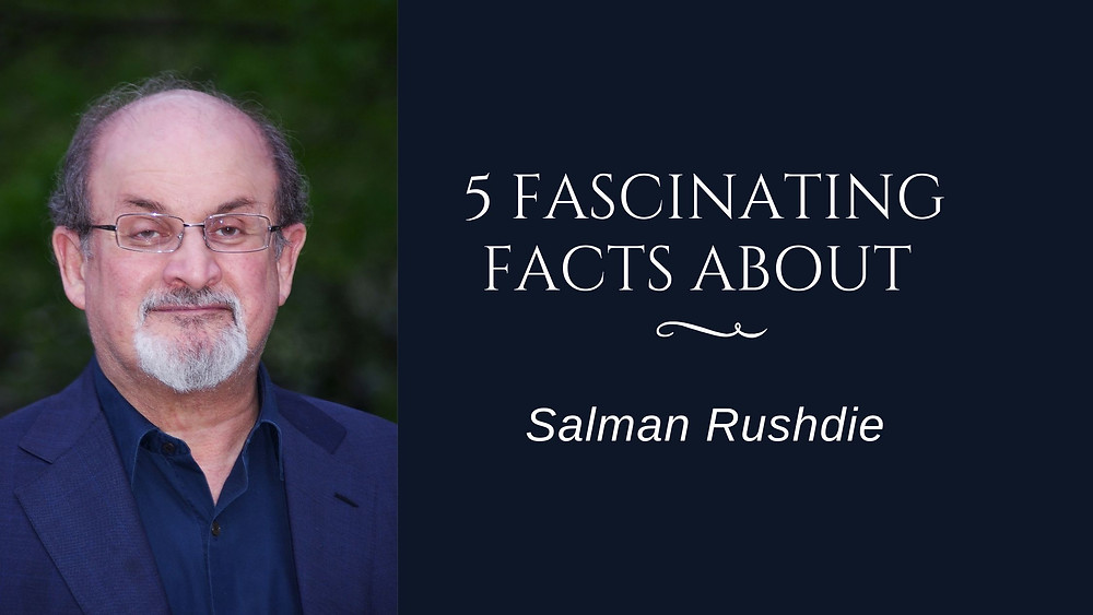 fascinating facts about Salman Rushdie