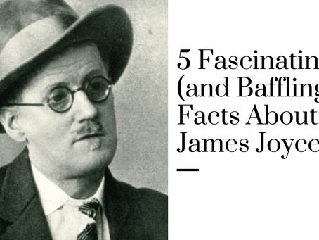 5 Fascinating (and Baffling) Facts About James Joyce