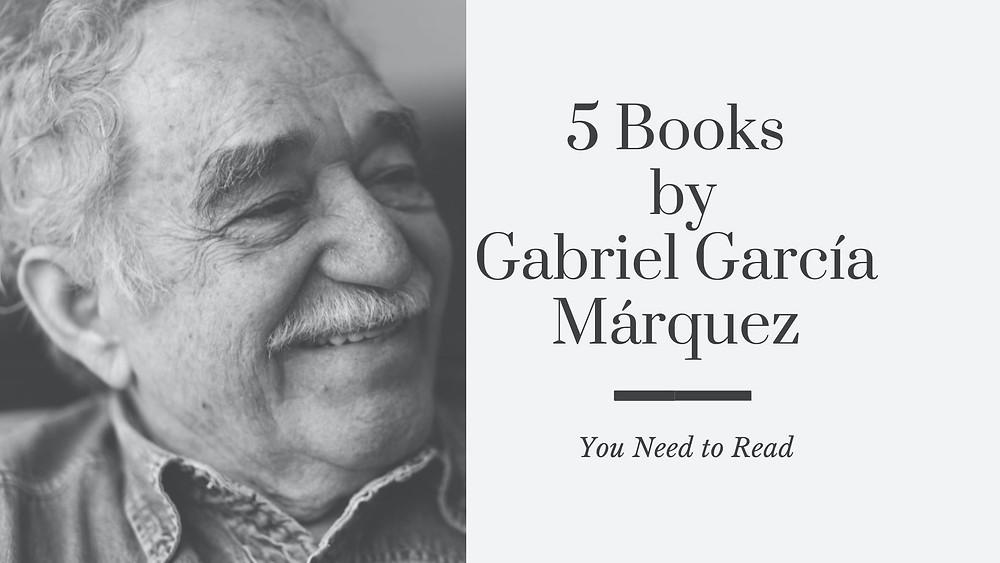 books by Gabriel García Márquez you need to read