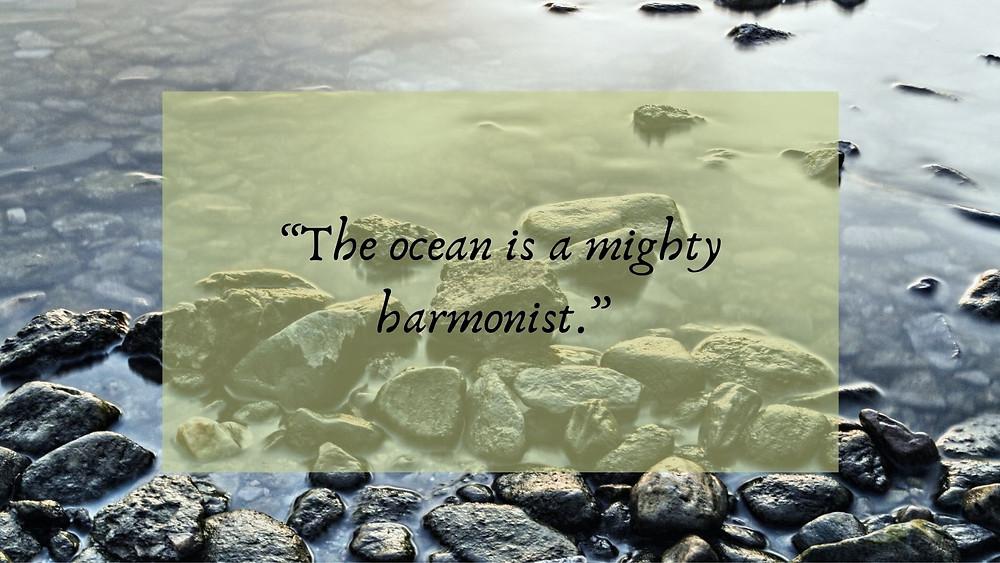 the ocean is a mighty harmonist