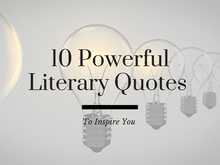 10 Powerful Literary Quotes to Inspire You
