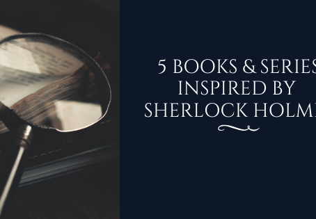 5 Series and Books Inspired By Sherlock Holmes