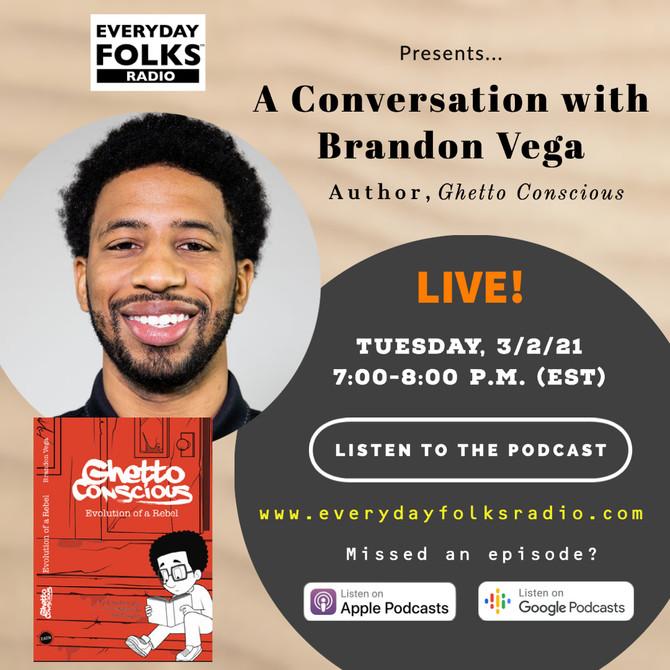 BJ Speaks: A Conversation with Brandon Vega
