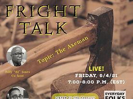 Fright Talk, 6-4-21 (7).jpg