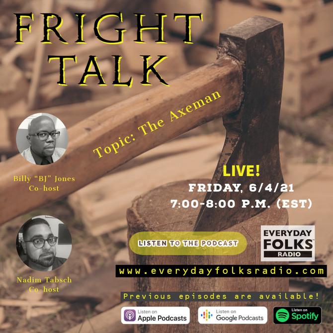 Fright Talk: The Axeman