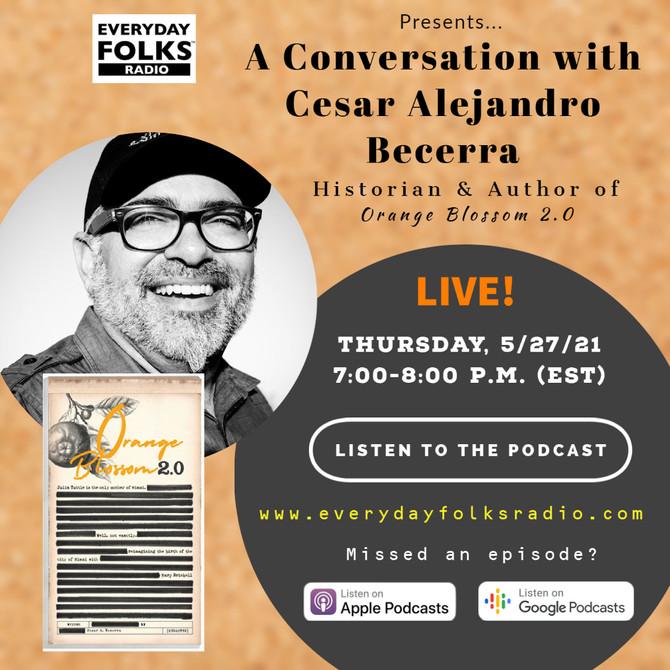 BJ Speaks: A Conversation with Historian Cesar Alejandro Becerra