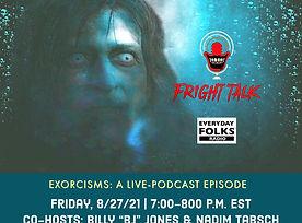 Fright Talk, 8-27-21, Exorcisms (1).jpg