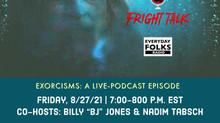 Fright Talk: Exorcisms