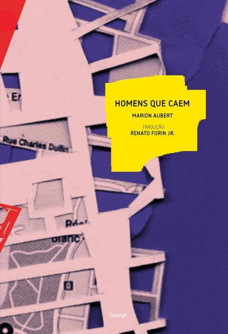 Homens que caem (Des hommes qui tombent) / Marion Aubert  – Tradução: Renato Forin Jr.