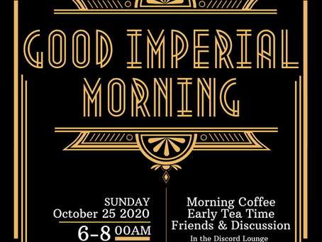 Good Imperial Morning - Oct 25th