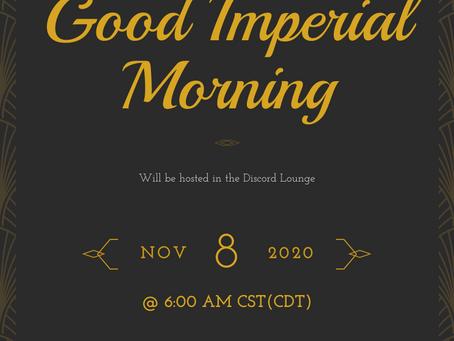 Good Imperial Morning - Nov 8th
