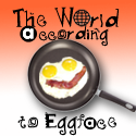 The World According to Eggface