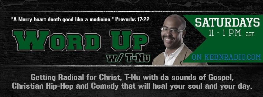 Word Up w/ T-Nu ~ Sats 11am - 1pm