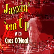 Jazzin 'em Up with Cres O'Neal