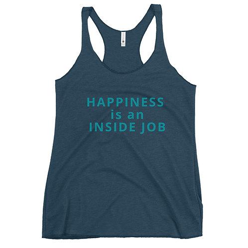 Happiness is an Inside Job - Women's Racerback Tank