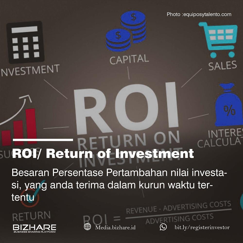 Return of Investment (ROI) adalah