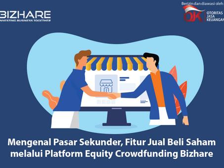 Mengenal Pasar Sekunder, Fitur Jual Beli Saham melalui Platform Equity Crowdfunding Bizhare