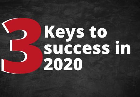 3 Keys to Success in 2020